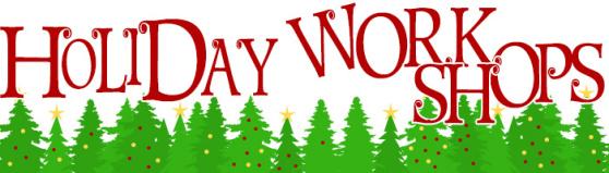 Holiday Workshops banner